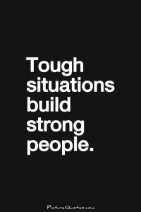 tough-situations-build-strong-people-quote-1
